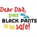 Dear Dad, Black Pants
