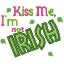 Kiss Me I'm Not Irish Applique