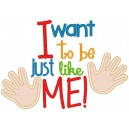 I just want to be like me!