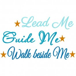 Lead Me, Guide Me, Walk Beside Me