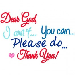 Dear God - I Can't, You Can, Please Do, Thank You