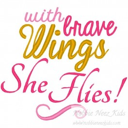 Brave Wings She Flies