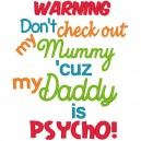 Check out Daddy Mummy Pyscho