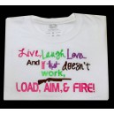 Live Laugh Love, Load Aim Fire
