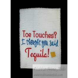Toe Touch Tequila Towel Saying