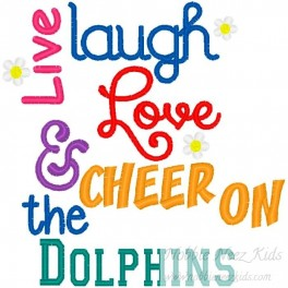 Live Laugh Love Dolphins