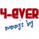 4 Ever Mommy's Boy